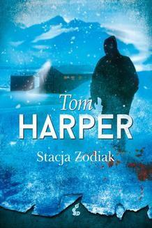 Chomikuj, ebook online Stacja Zodiak. Tom Harper