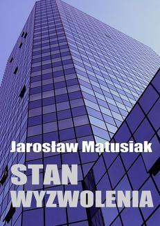 Chomikuj, ebook online Stan wyzwolenia. Jarosław Matusiak