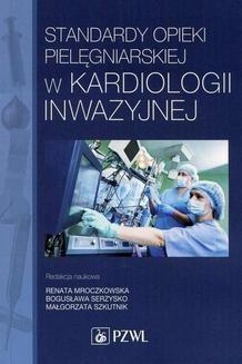 Chomikuj, ebook online Standardy opieki pielęgniarskiej w kardiologii inwazyjnej. Renata Mroczkowska