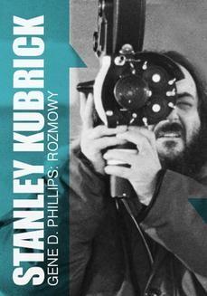 Chomikuj, ebook online Stanley Kubrick. Rozmowy. Gene Phillips
