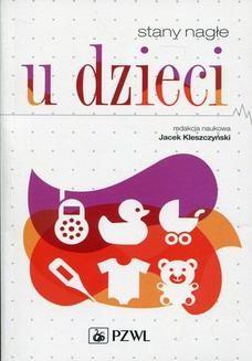 Chomikuj, ebook online Stany nagłe u dzieci. Jacek Kleszczyński
