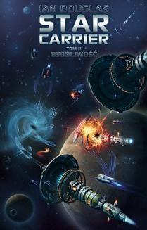 Chomikuj, ebook online Star Carrier (tom III): Osobliwość. Ian Douglas