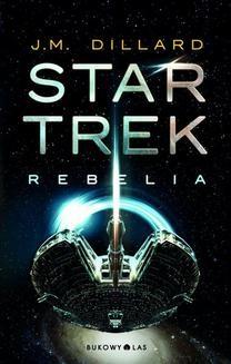 Chomikuj, pobierz ebook online Star Trek. Rebelia. J.M. Dillard