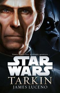 Chomikuj, pobierz ebook online Star Wars: Tarkin. James Luceno