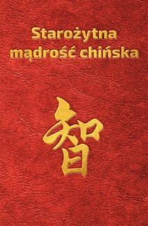 Chomikuj, pobierz ebook online Starożytna mądrość chińska w sentencjach. Piotr Plebaniak