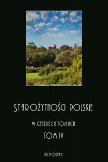 Ebook Starożytności polskie w czterech tomach: tom IV pdf