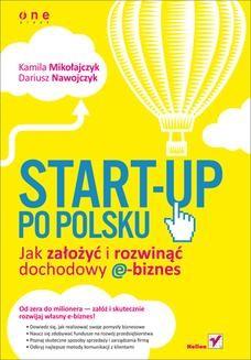 Chomikuj, ebook online Start-up po polsku. Jak założyć i rozwinąć dochodowy e-biznes. Kamila Mikołajczyk