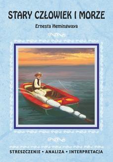"""Chomikuj, ebook online """"Stary człowiek i morze"""" Ernesta Hemingwaya. Praca zbiorowa"""
