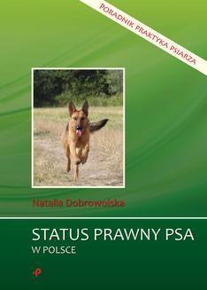 Chomikuj, pobierz ebook online Status prawny psa w Polsce. Poradnik praktyka psiarza. Natalia Dobrowolska