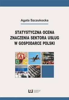 Chomikuj, ebook online Statystyczna ocena znaczenia sektora usług w gospodarce Polski. Agata Szczukocka