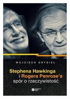 Chomikuj, ebook online Stephena Hawkinga i Rogera Penrose a spór o rzeczywistość. Wojciech Grygiel