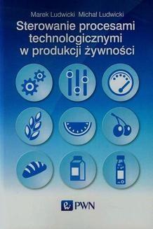 Chomikuj, ebook online Sterowanie procesami technologicznymi w produkcji żywności. Marek Ludwicki