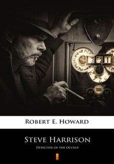 Chomikuj, ebook online Steve Harrison. Detective of the Occult. Robert E. Howard
