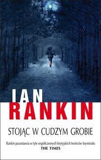Chomikuj, ebook online Stojąc w cudzym grobie. Ian Rankin