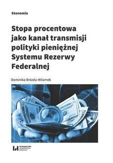Chomikuj, ebook online Stopa procentowa jako kanał transmisji polityki pieniężnej Systemu Rezerwy Federalnej. Dominika Brózda-Wilamek