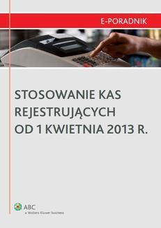 Ebook Stosowanie kas rejestrujących od 1 kwietnia 2013 r. pdf