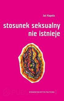 Chomikuj, ebook online Stosunek seksualny nie istnieje. Jaś Kapela