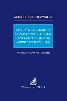 Chomikuj, ebook online Stosunek zatrudnienia osób pełniących funkcję centralnych organów administracji rządowej. Agnieszka Górnicz-Mulcahy