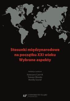 Chomikuj, ebook online Stosunki międzynarodowe na początku XXI wieku. Wybrane aspekty. red. Katarzyna Czornik