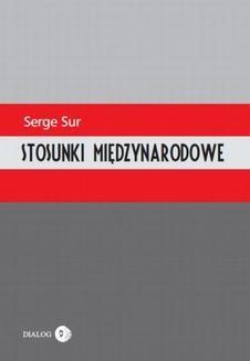 Chomikuj, ebook online Stosunki międzynarodowe. Serge Sur