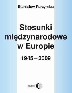 Chomikuj, ebook online Stosunki międzynarodowe w Europie 1945-2009. Stanisław Parzymies