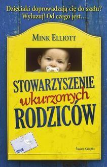Chomikuj, pobierz ebook online Stowarzyszenie wkurzonych rodziców. Mink Elliott