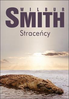 Chomikuj, ebook online Straceńcy. Wilbur Smith