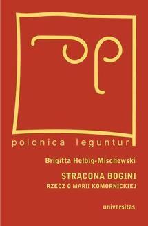 Chomikuj, ebook online Strącona bobini. Rzecz o Marii Komornickiej. Brigitta Helbig-Miszewski