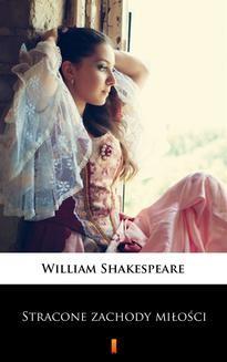 Chomikuj, ebook online Stracone zachody miłości. William Shakespeare