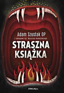 Chomikuj, pobierz ebook online Straszna książka. o. Adam Szustak OP