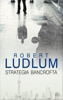 Chomikuj, ebook online Strategia Bancrofta. Robert Ludlum