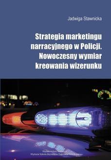 Chomikuj, pobierz ebook online Strategia marketingu narracyjnego w Policji. Nowoczesny wymiar. Jadwiga Stawnicka