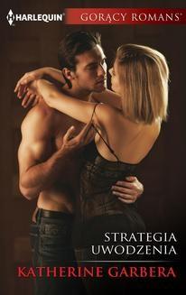 Chomikuj, ebook online Strategia uwodzenia. Katherine Garbera