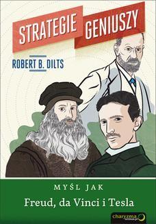 Chomikuj, ebook online Strategie geniuszy. Myśl jak Freud, da Vinci i Tesla. Robert B. Dilts