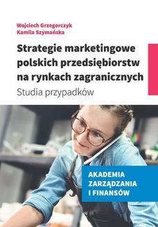 Chomikuj, ebook online Strategie marketingowe polskich przedsiębiorstw na rynkach zagranicznych. Studia przypadków. Wojciech Grzegorczyk