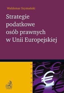 Chomikuj, ebook online Strategie podatkowe osób prawnych w Unii Europejskiej. Waldemar Szymański