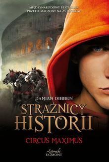Chomikuj, ebook online Strażnicy historii. Circus Maximus. Damian Dibben