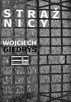 Chomikuj, ebook online Strażnicy. Wojciech Giedrys