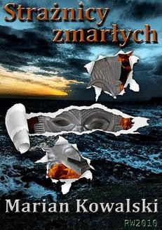 Chomikuj, ebook online Strażnicy zmarłych. Marian Kowalski