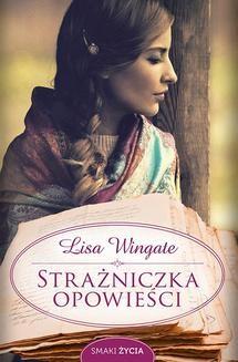 Chomikuj, pobierz ebook online Strażniczka opowieści. Lisa Wingate