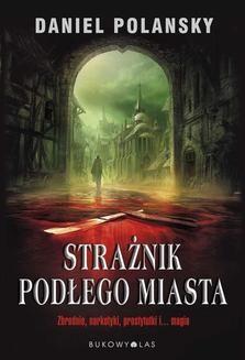 Chomikuj, ebook online Strażnik Podłego Miasta. Daniel Polansky