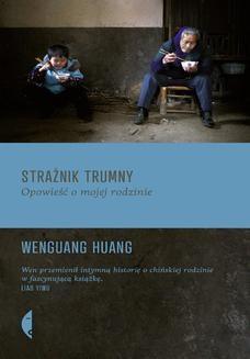 Chomikuj, ebook online Strażnik trumny. Opowieść o mojej rodzinie. Wenguang Huang