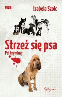 Chomikuj, ebook online Strzeż się psa. Izabela Szolc