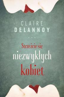 Chomikuj, ebook online Strzeżcie się niezwykłych kobiet. Claire Delannoy