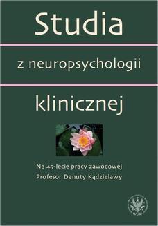 Chomikuj, ebook online Studia z neuropsychologii klinicznej. Na 45-lecie pracy zawodowej Profesor Danuty Kądzielawy. Anna Bolewska
