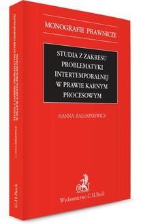 Chomikuj, pobierz ebook online Studia z zakresu problematyki intertemporalnej w prawie karnym procesowym. Hanna Paluszkiewicz