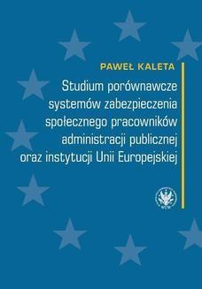 Ebook Studium porównawcze systemów zabezpieczenia społecznego pracowników administracji publicznej oraz instytucji Unii Europejskiej pdf