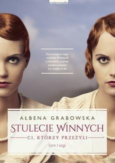 Chomikuj, pobierz ebook online Stulecie winnych. Ałbena Grabowska