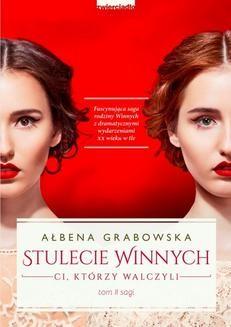 Chomikuj, ebook online Stulecie Winnych. Ci, którzy walczyli. Ałbena Grabowska