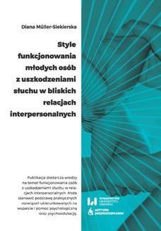 Chomikuj, pobierz ebook online Style funkcjonowania młodych osób z uszkodzeniami słuchu w bliskich relacjach interpersonalnych. Diana Müller-Siekierska